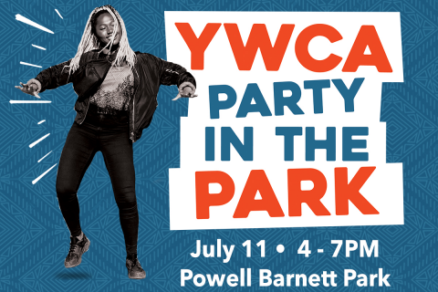 YWCA Party in the Park, July 11, 4-7 pm at Powell Barnett Park