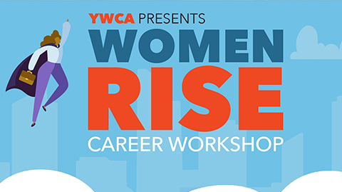 YWCA Presents: Women RISE Career Workshop