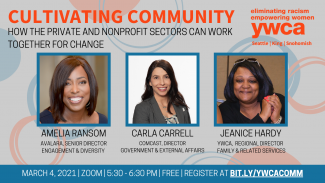 Cultivating Community. How the private and nonprofit sectors can work together for change.Amelia Ransom, Avalara Senior Director of Engagement & Diversity. Carla Carrell, Comcast Director of Government & External Affairs. Jeanice Hardy, YWCA Regional Director of Family & Related Services. March 4, 2021. Zoom. 5:30 - 6:30 PM. Free. Register at bit.ly/ywcacomm