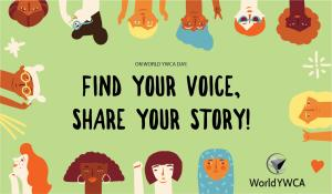 """Find your Voice, Share your Story"" is this year's World YWCA Day theme"
