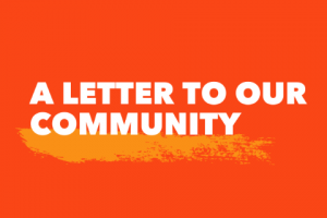 "Orange box with white text that says, ""A letter to our community"" with the word ""community"" underlined"